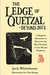 The Ledge of Quetzal—Beyond 2012